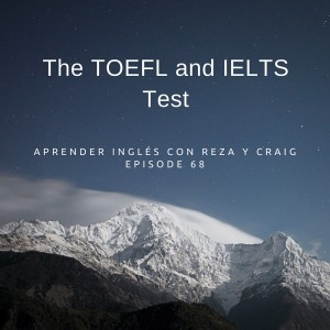 The TOEFL and IELTS test