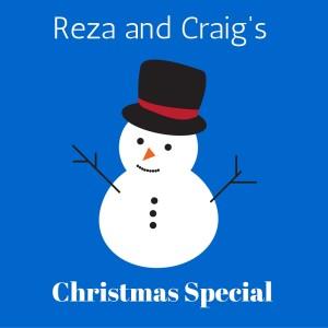 Reza and Craig's Christmas Special