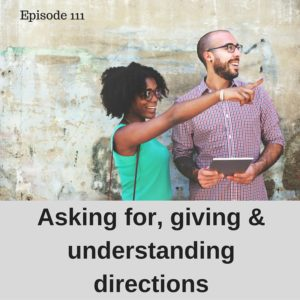 Asking For, Giving and Understanding Directions – AIRC111