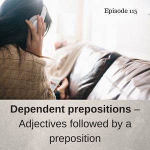 Dependent prepositions – Adjectives followed by a preposition – AIRC115