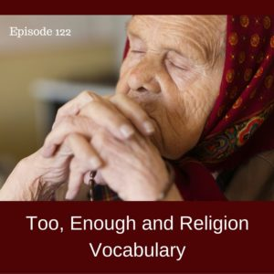 Too, Enough and Religion Vocabulary – AIRC122