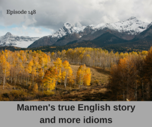 Mamen's true English story and more idioms – AIRC148