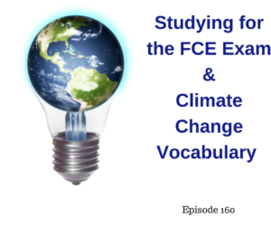 Studying for the FCE Exam and Climate Change Vocabulary