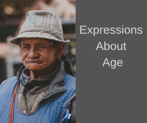 expressions about age