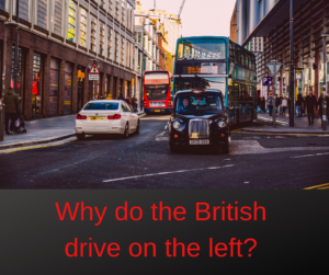why do the british drive on the left