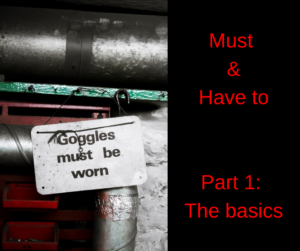 Must and Have to – Part 1: The basics – AIRC301