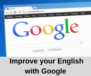 Using Google to Improve your English – AIRC323