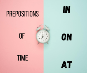 Prepositions of time | in, on and at – AIRC325