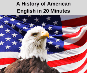 A History of American English in 20 Minutes – AIRC335