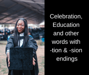 Celebration, Education and other words with -tion and -sion endings – AIRC343