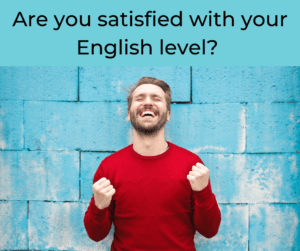 Are you satisfied with your English level? – AIRC366