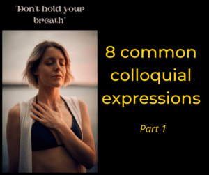 8 common colloquial expressions – Part 1 – AIRC371