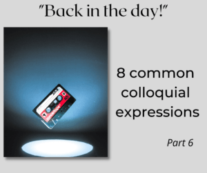 8 common colloquial expressions – Part 6 – AIRC383