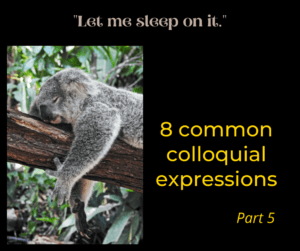 8 common colloquial expressions – Part 5 – AIRC381