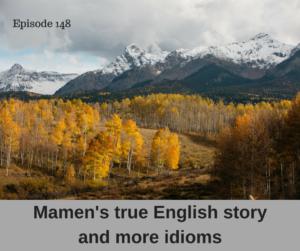 Mamen's true English story and more idioms – AIRC148