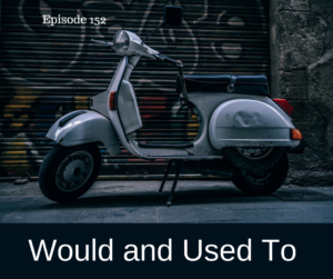 Would and Used To – AIRC152