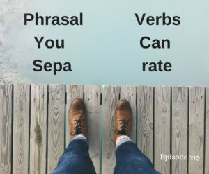 Phrasal Verbs You Can Separate – AIRC215