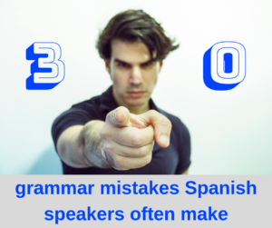 29 Grammar Mistakes that Spanish Speakers Often Make – AIRC242
