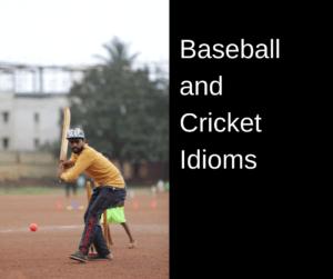 Baseball and Cricket Idioms – AIRC285