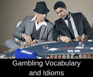 Gambling Vocabulary and Idioms – AIRC307
