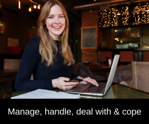 Manage, handle, deal with, cope – AIRC317
