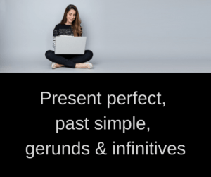 Present perfect, past simple, gerunds, infinitives – AIRC319