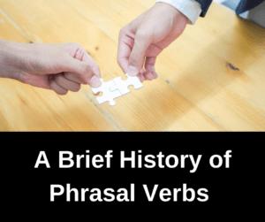 A Brief History of Phrasal Verbs – AIRC331