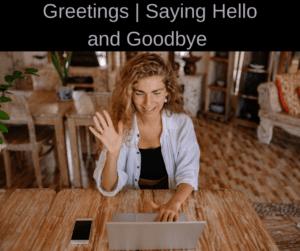 Greetings | Saying Hello and Goodbye – AIRC332