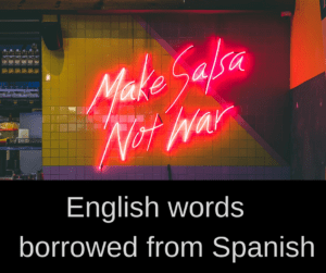 Words in English that come from Spanish – AIRC346