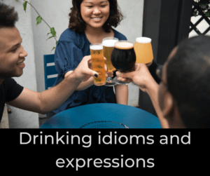Drinking idioms and expressions – AIRC364