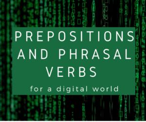 Prepositions and phrasal verbs for a digital world – AIRC367