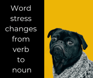 Changing word stress on verbs and nouns – AIRC370