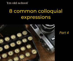 8 common colloquial expressions – Part 4  – AIRC379