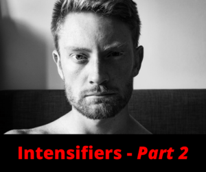 Intensifiers – Part 2 – AIRC376